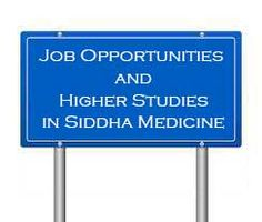 Higher Studies And Job Opportunites In Siddha Medicine ( B.S.M.S )