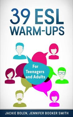 39 ESL Warm-Up Activities for Adults. Make your lesson planning easy and your classes happy!