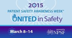 It's Patient Safety Awareness Week, and patient safety begins with you. #patientsafety