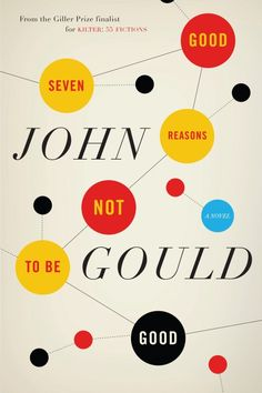 Seven Good Reasons Not To Be Good by John Gould; design by David A. Gee (HarperCollins Canada)