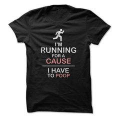 Running For A Cause Great Funny T-Shirts, Hoodies. GET IT ==► https://www.sunfrog.com/Funny/Running-For-A-Cause-Great-Funny-Shirt.html?id=41382