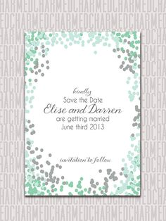 Mint grey and sea green confetti -- Personalized Printable Wedding Save the Date by CharmedPaperie, $12.95 Mint Green Wedding Invitations, Grey And Mint Green Wedding, Wedding Mint And Grey, Mint And Grey Wedding, Wedding Mint Grey, Wedding Grey Mint, Mint Green And Grey Wedding, Mint Grey Wedding, Grey And Mint Wedding