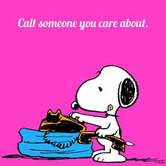 Call someone you care about