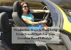 """""""Productive Ways To Book Long-Term Travel Deals For Your Freedom Based Lifestyle"""" by Erica Duran"""