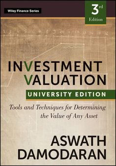 You Will download digital word/pdf files for Complete Solution Manual for Investment Valuation: Tools and Techniques for Determining the Value of any Asset, University Edition, 3rd Edition by Aswath Damodaran 9781118130735