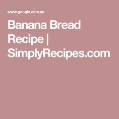Banana Bread Recipe   SimplyRecipes.com