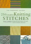 250 Creative Knitting Stitches Volume 4 - The Harmony Guides