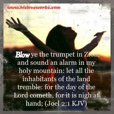 Blow ye the trumpet in zion and sound an alarm in my holy mountain