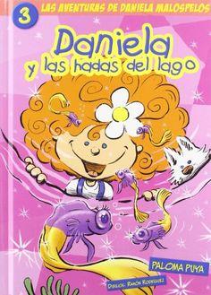 Daniela y las hadas del lago / por Paloma Puya. Compañia Oriental de la Tinta, 2006