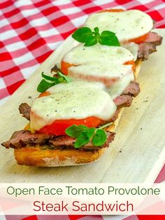 Open Face Tomato Provolone Steak Sandwich. A terrific way to use leftover grilled steak or a tasty way to stretch one large steak to feed the whole family. #leftovers #steak #sandwiches #leftoverdinner