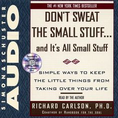 Don't Sweat the Small Stuff...and It's All Small Stuff is an audiobook that tells you how to keep from letting the little things in life drive you crazy.  You can learn to put things into perspective by making the small daily changes Dr. Carlson suggests. With Don't Sweat the Small Stuff...you'll learn how to:  * Live in the present moment  * Let others have the glory at times  * Lower your tolerance to stress  * Trust your intuitions  * Live each day as it might be your last