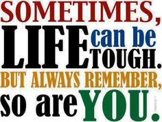 This is for my son, when he gets older. sometimes life can be tough life quotes positive quotes life positive wise advice wisdom life lessons Life Quotes Love, Positive Quotes For Life, Motivational Quotes For Life, Inspirational Quotes, Quick Quotes, Motivational Pictures, Positive Thoughts, Anti Bully Quotes, Favorite Quotes