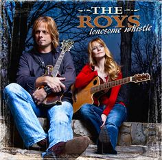 The Roys Lonesome Whistle CD  http://theroys.screenplaynashville.com/