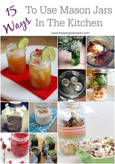 15 Ways To Use Mason Jars In The Kitchen. So many cool ideas.