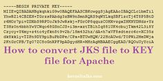 Methods to convert JKS file to KEY file for Apache - LinuxAdminQA Filing, Linux, Key, Unique Key, Keys, Linux Kernel