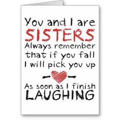 i love my sister quotes and sayings - Hahahaha, funny! Life Quotes Love, Cute Quotes, Great Quotes, Inspirational Quotes, Quotes 2016, The Words, Love My Sister, My Love, Sister Sister