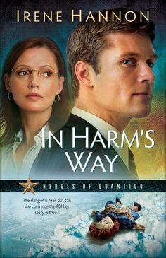 Irene Hannon - In Harm's Way / http://www.amazon.com/Harms-Way-Heroes-Quantico-Book/dp/0800733126/ref=sr_1_1?s=books&ie=UTF8&qid=1430336309&sr=1-1&keywords=Irene+Hannon+-+In+Harm%27s+Way