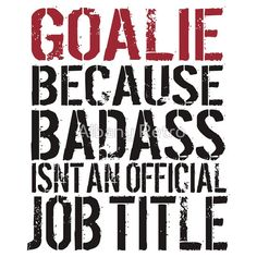 """Must-Have 'Goalie because Badass Isn't an Official Job Title' Tshirt, Accessories and Gifts"" T-Shirts & Hoodies by Albany Retro 