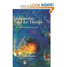 Spirituality and Art Therapy: Living the connection edited by Mimi Farrelly-Hansen