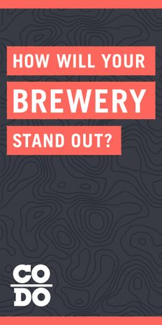 CODO Design - How Will Your Brewery Stand Out