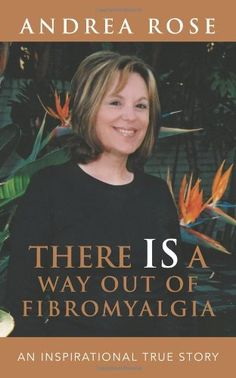There Is a Way Out of Fibromyalgia by Andrea Rose http://www.amazon.com/dp/1452514399/ref=cm_sw_r_pi_dp_3uZ0tb1THVG704B8