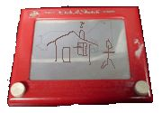Etch a Sketch - My artsy brothers were great with these, but I never got the hang of it.  Never stopped me from trying though.