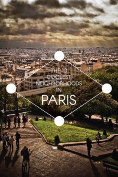 The 10 Coolest Neighborhoods in Paris