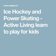 Ice Hockey and Power Skating - Active Living learn to play for kids