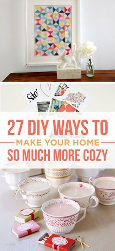 27 DIY Ways To Make Your Home So Much More Cozy - some really cute ideas EXCEPT FOR THE BOOK MUTILATION.