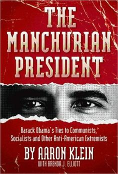 The+Manchurian+President:+Barack+Obama's+Ties+to+Communists,+Socialists+and+Other+Anti-American+Extremists