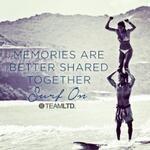 Memories are better shared together! #TEAMLTD