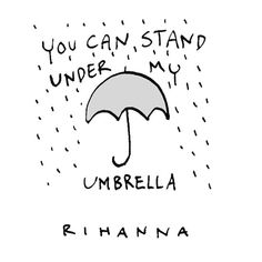Yoy Can Stand under my umbrella übersetzung - Regenschirm Song Lyrics Art, Song Lyric Quotes, Lyric Art, Music Quotes, Umbrella Song, Umbrella Quotes, Rihanna Lyrics, Rihanna Quotes, Lyric Drawings