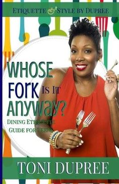 #BlogHop #FABVTours Toni Dupree Bestselling Author of Whose Fork Is It Anyway? RT @Faithabeliever @Iam_etiquette #WhoseForkIsItAnyway