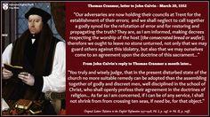 Thomas Cranmer - Letter to John Calvin on Trent Thomas Cranmer, John Calvin, Current Events, Christianity, Spirituality, Lettering, God, Memes, Inspiration