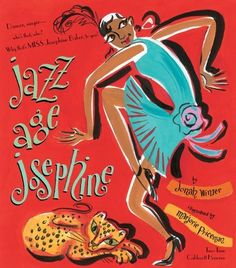 Jazz Age Josephine: Dancer, singer -- who's that, who? Why, that's MISS Josephine Baker, to you!