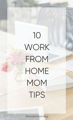 10 tips on how to be productive and not forget to take care of yourself in the work from home mom survival guide. Work from home mom | Self care | Intentional living Stay At Home Mom, Work From Home Moms, Life Tips, Life Hacks, Minimalist Kids, Mom Group, Trying To Conceive, Working Moms, Survival Guide