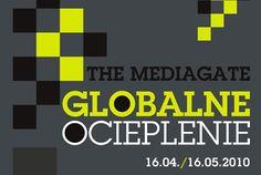 Globalne Ocieplenie / The MEDIAGATE - http://michalbrzezinski.org/curator/past/globalne-ocieplenie-the-mediagate