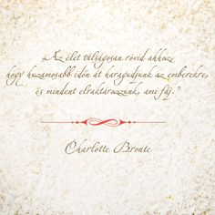 . Charlotte Bronte, Place Cards, Life Quotes, Happiness, Place Card Holders, Messages, Happy, Inspiration, Art