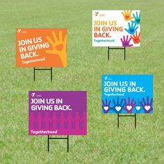 Double-sided TOGETHERHOOD Yard Signs Bold, full-color imprinted Yard Signs are manufactured