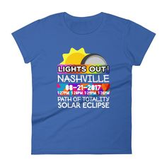 """Women's - Nashville TN - Solar Eclipse Short Sleeve T-Shirt: """"Lights Out!"""" PATH of TOTALITY 08-21-2017 w Actual Times"""