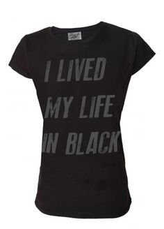 abe3d2dfa1 Darkside Clothing I Lived My Life In Black T-Shirt