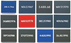 On Kawara, canvases from the 'Today Series' (1966 - present)