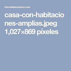 casa-con-habitaciones-amplias.jpeg 1,027×869 píxeles