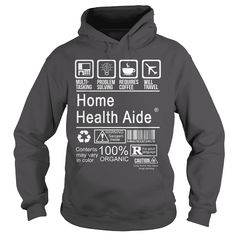 HOME HEALTH AIDE - ୧ʕ ʔ୨ CERTIFIED JOB TITLE***How to ? 1. Select color 2. Click the ADD TO CART button 3. Select your Preferred Size Quantity and Color 4. CHECKOUT! If you want more awesome tees, you can use the SEARCH BOX and find your favorite !!job title