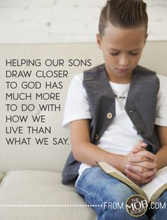 5 Ways to Help Your Son Draw Close to God — The MOB Society