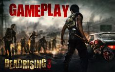 Dead Rising 3 | Gameplay