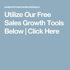 Utilize Our Free Sales Growth Tools Below | Click Here