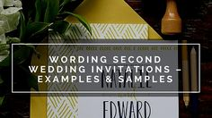 Wording for Second Wedding Invitations. Examples & Samples. #secondwedding #invitations #wording