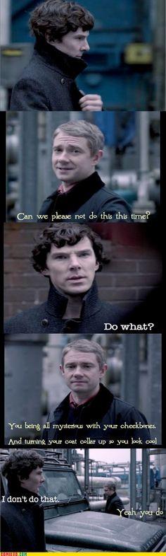 Yes you do Sherlock.