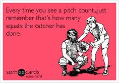 Every time you see a pitch count.just remember that's how many squats the catcher has done.Every time you see a pitch count.just remember that's how many squats the catcher has done. Softball Catcher Quotes, Softball Quotes, Softball Mom, Fastpitch Softball, Sport Quotes, Softball Stuff, Girls Lacrosse, Softball Pictures, Baseball Memes